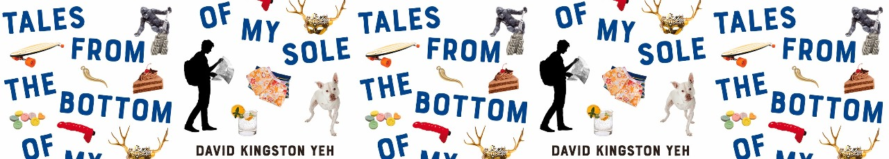 Tales From the Bottom of My Sole by David Kingston Yeh - Book cover collage