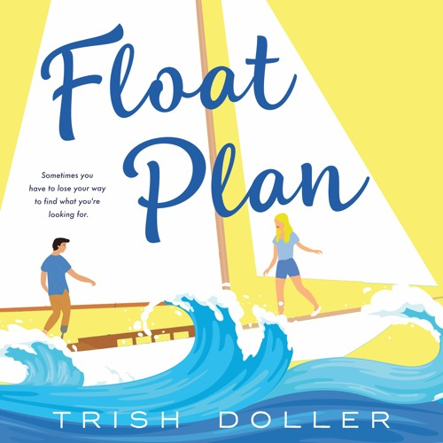 Set Sail with Float Plan by Trish Doller